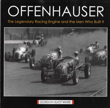 Offenhauser: The Legendary Racing Engine And The Men Who Built It (Paperback Edition) (9781626540415) - front