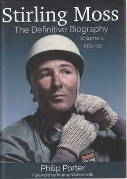 Stirling Moss The Definitive Biography: Volume 1, 1929 - 55 (9781907085338) - front