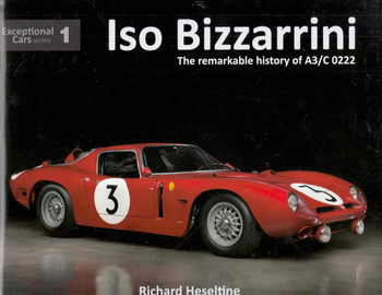 Iso Bizzarini: The Remarkable History Of A3/c 0222 , Exceptional Car Series 1 (9781907085543 - front