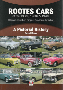 Rootes Cars Of The 1950s, 1960s & 1970s: Hillman, Humber, Sunger, Sunbeam & Talbot - A Pictorial History  - front