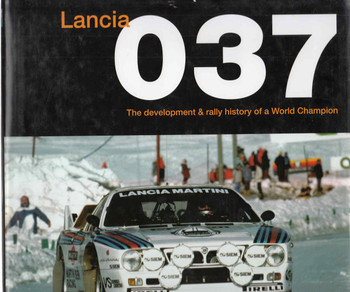 Lancia 037: The Development & Rally History Of A World Champion (9781845840761) - front