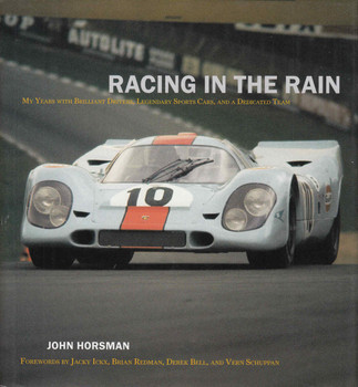 Racing In The Rain: My Years With Brilliant Drivers, Legendary Sports Cars And A Dedicated Team (9781893618718) - front