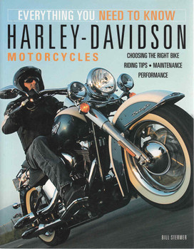 Everything You Need To Know: Harley-Davidson Motorcycles (9780760328101)