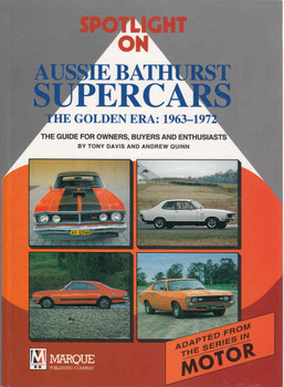 Spotlight On Aussie Bathurst Supercars The Golden Era: 1963 - 1972 (9780947079383)