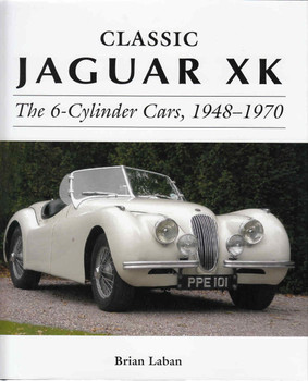 Classic Jaguar XK The 6-Cylinder Cars 1948 - 1970