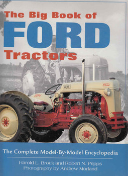 The Big Book Of Ford Tractors: The Complete Model-By-Model Encyclopedia (9780760326367)