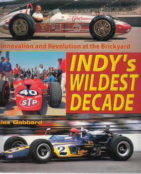 Indy's Wildest Decade: Innovation and Revolution at the Brickyard