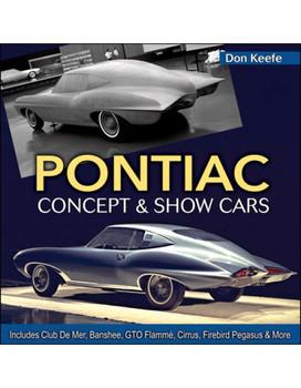Pontiac Concept & Show Cars (9781613252161)