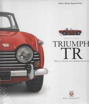 Triumph TR TR2 to 6: The last of the traditional sport cars - Veloce Classic Reprint Series (9781845848545)