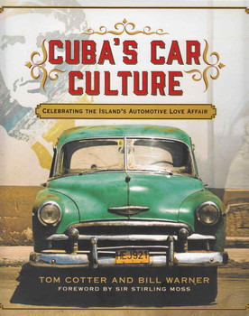 Cuba's Car Culture: Celebrating The Island's Automotive Love Affair (9780760350263)