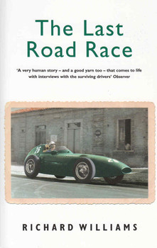 The Last Road Race: 1957 Pescara Grand Prix (Paperback Edition) (9780753818510)