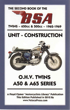 The Second Book Of The BSA Unit Construction O.H.V. Twins A50 & A65 Series 1962 -1969 (Veloce Press 2012 Reprint) (9781588501691) - front