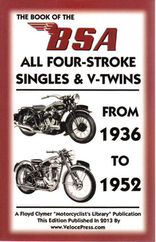 The Book Of The BSA All Four-Stroke Singles & V-Twins From 1936 to 1952 (Veloce Press 2013 Reprint) (9781588502179