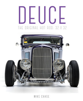 Deuce by Mike Chase The Original Hot Rod: 32 x 32
