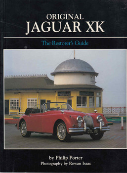 Original Jaguar XK: The Restorer's Guide (Paperback Edition) (9780760317372)