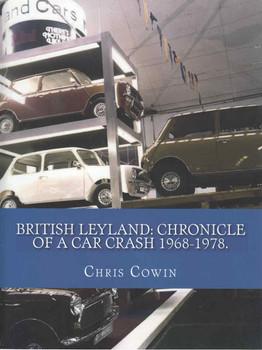 British Leyland: Chronicle Of A Car Crash 1968 - 1978 (9781477560679)