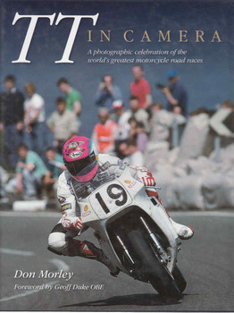 TT In Camera : A Photographic Celebration Of The World's Greatest Motorcycle Road Races (9781844254194)