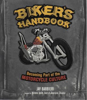 Biker's Handbook: Becoming Part Of Motorcycle Culture (9780760332108)
