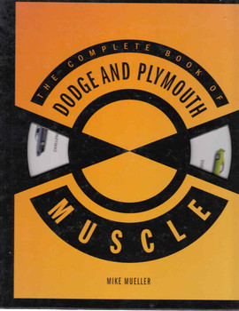 The Complete Book Of Dodge And Plymouth Muscle (9780760330791)