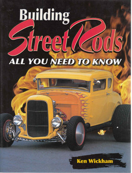 Building Street Rods: All You Need To Know (9780873499620)