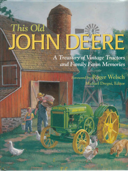 This Old John Deere: A Treasury Of Vintage Tractors And Family Farm Memories (9780896584419)
