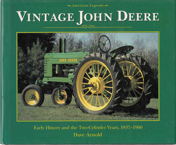Vintage John Deere: Early History And The Two-Cylinder Years, 1837 - 1960 (9780896582651) -