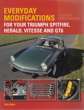 Everyday Modifications For Your Triumph Spitfire, Herald, Vitesse And GTS (9781785001758)