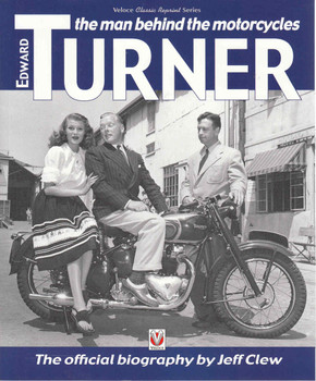 Edward Turner: The Man Behind The Motorcycles - Veloce Classic Reprint Series