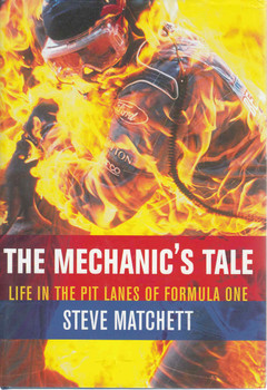 The Mechanic's Tale: Life In The Pit Lanes Of Formula One (9780297824916) -