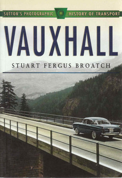 Vauxhall (Sutton's Photographic History Of Transport) (9780750915618)