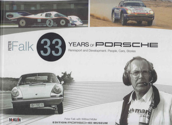 Peter Falk - 33 Years Of Porsche Rennesport and Development. People, Cars, Stories (9783927458871)