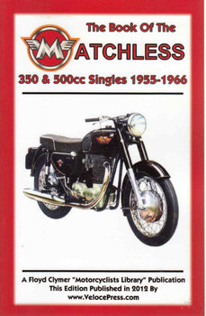 The Book Of The Matchless 350 & 500 Singles 1955 - 1966 ( Veloce Press 2012 Reprint) (9781588502056)