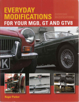 Everyday Modifications For Your MGB, GT And GTV8 (9781847978103)