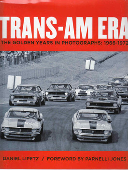 Trans-Am Era The Golden Years in Photographs 1966 - 1972