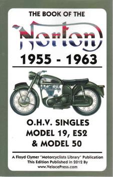 The Book Of The Norton 1955-1963 O.H.V. Singles Model 19, ES2 & Model 50 (Veloce Press 2012 Reprint)