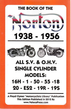 The Book Of The Norton 1938 - 1956 All S.V. & O.H.V. Single Cylinder Models ( Veloce Press 2012 Reprint) (9781588502063)