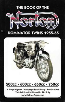 The Book Of The Norton Dominator Twins 1955 - 65 (2012 Veloce Press Reprint) (9781588502032)