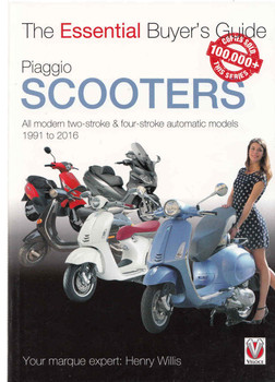 Piaggio Scooters All modern two-stroke & four-stroke automatic models 1991 to 2016: The Essential Buyer's Guide (9781845849924) (view)