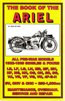 The Book Of The Ariel: All Pre-War Models 1932-1939 Singles & Fours (2009 Veloce Press Reprint) (9781588500922)