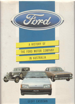 A History Of The Ford Motor Company In Australia (Hardcover Edition) (9780730201120)