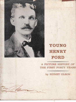 Young Henry Ford: A Picture History Of The First Forty Years (B01JDVY0UM)