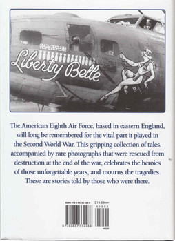 Eighth Air Force Bomber Stories: Eyewitness accounts from American airmen and British civilians in the Second World War (9780857332288) (view)