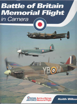 Battle Of Britain Memorial Flight in Camera (9780857333032) (