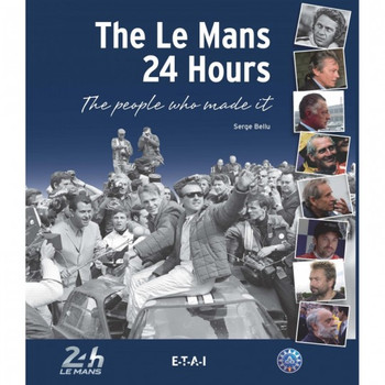 The Le Mans 24 Hours: The People Who Made It
