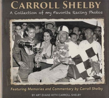 Carroll Shelby: A Collection of my Favourite Racing Photos (9781613253229)
