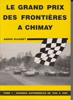 Le Grand Prix Des Frontieres A Chimay: Tome 1 Courses Automobiles de 1926 a 1959 (French Text) (B35505B)