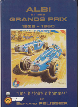 """Albi et ses Grands Prix 1928 - 1960 """"Une histoire d'hommes"""" (French Text) ( B004BI4HRE)"""