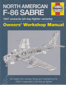 North American F-86 Sabre 1947 onwards (all day-fighter variants) Owners' Workshop Manual (Paperback Edition) (9780857338341)