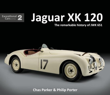 Jaguar XK 120: The Remarkable History Of JWK 651 , Exceptional Car Series 2 (9781907085567)