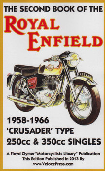 The Book Of The Second Book Of The Royal Enfield 1958-1966 'Crusader' Type 250cc & 350cc Singles (Veloce Press 2013 Reprint) (9781588502155)